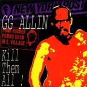 GG Allin kill them all