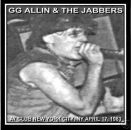 GG ALLIN & THE JABBERS at A7 CLUB NYC, NY APRIL 17, 1983 LIVE CD