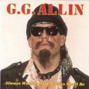 GG Allin & the Jabbers Always Was, Is And Always Shall Be