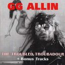 GG Allin The Troubled Troubadour + bonus tracks CD