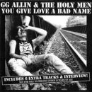 GG Allin & the Holy Men You Give Love a Bad Name
