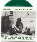GG ALLIN Up Against The Wall - green