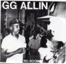 GG Allin & Mark Sheehan No Room