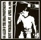 GG ALLIN & THE DISAPPOINTMENTS at S.U.N.Y. PURCHASE, NY APRIL 19, 1989 CD